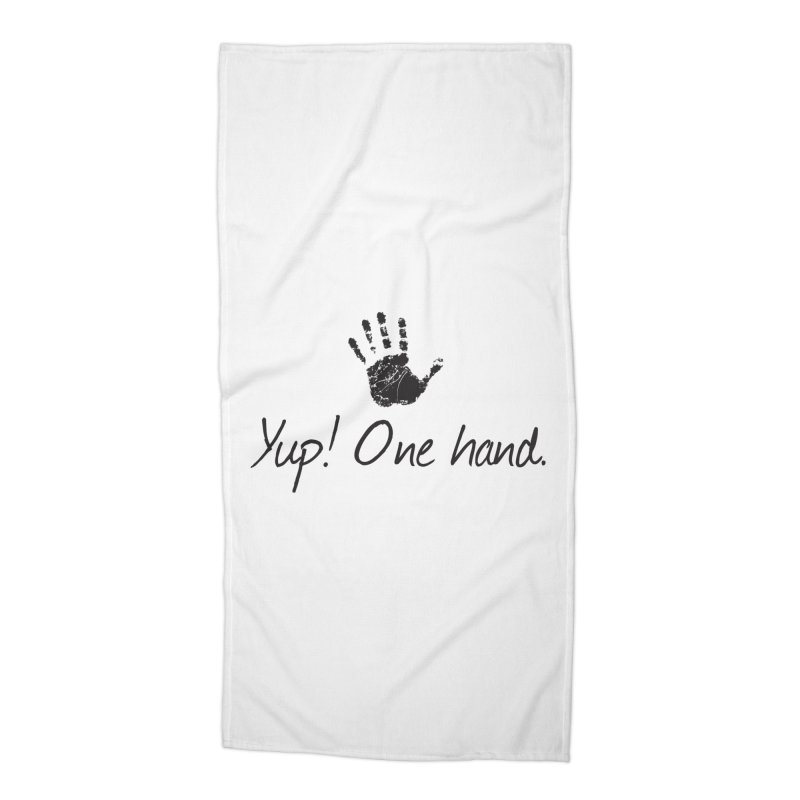 Yup! One Hand. Accessories Beach Towel by bornjustright's Artist Shop