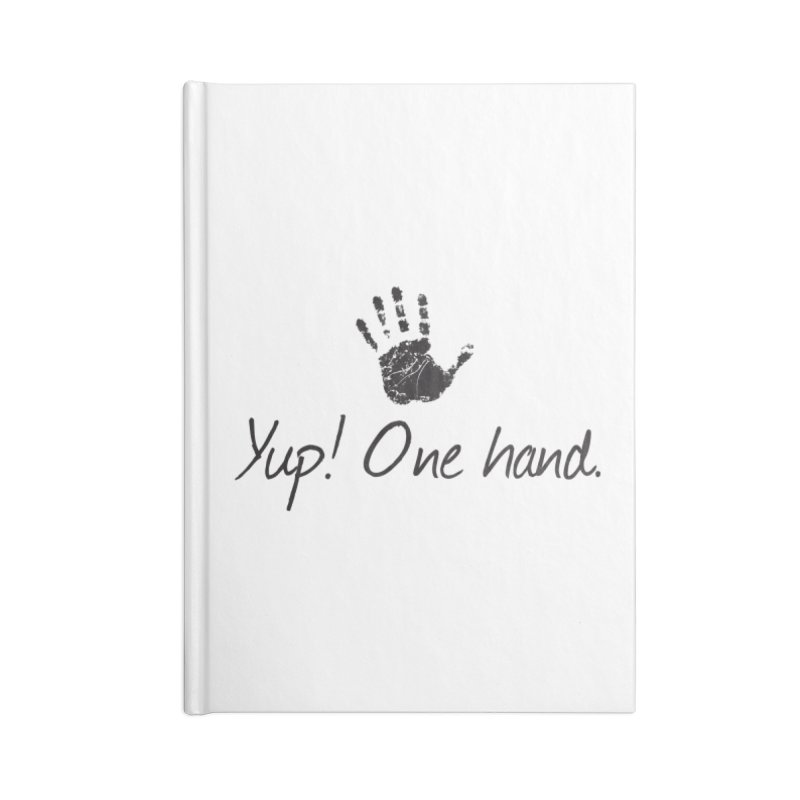 Yup! One Hand. Accessories Blank Journal Notebook by bornjustright's Artist Shop