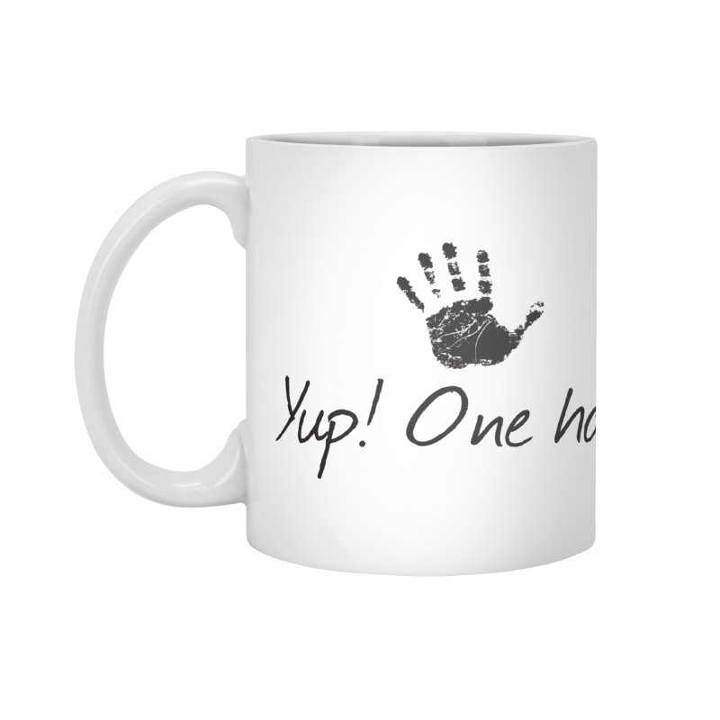 Yup! One Hand. Accessories Mug by bornjustright's Artist Shop