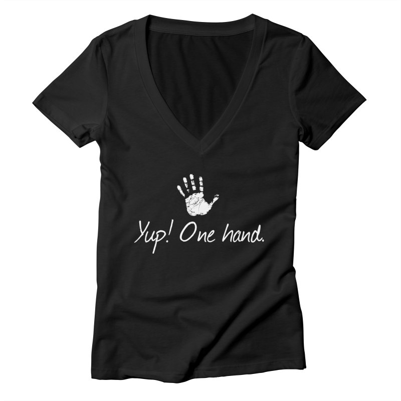 Yup! One hand. White lettering Women's Deep V-Neck V-Neck by bornjustright's Artist Shop