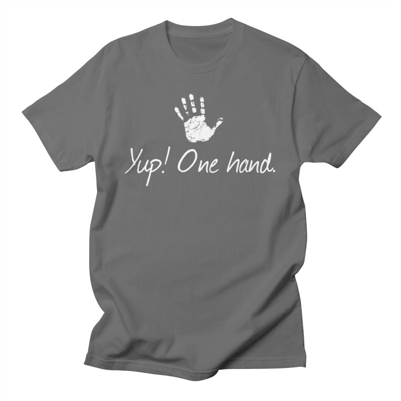 Yup! One hand. White lettering Women's T-Shirt by bornjustright's Artist Shop