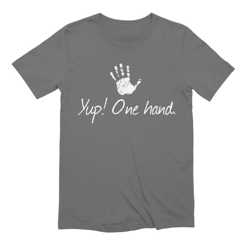 Yup! One hand. White lettering Men's T-Shirt by bornjustright's Artist Shop