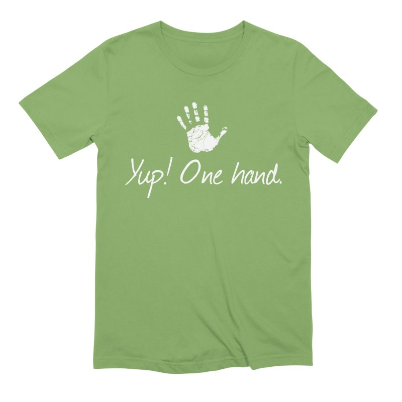 Yup! One hand. White lettering Men's Extra Soft T-Shirt by bornjustright's Artist Shop