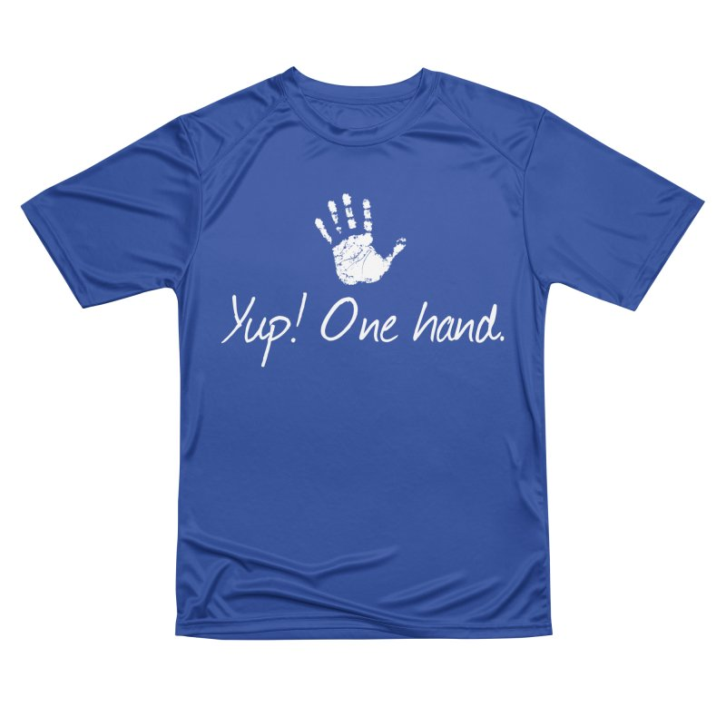 Yup! One hand. White lettering Men's Performance T-Shirt by bornjustright's Artist Shop