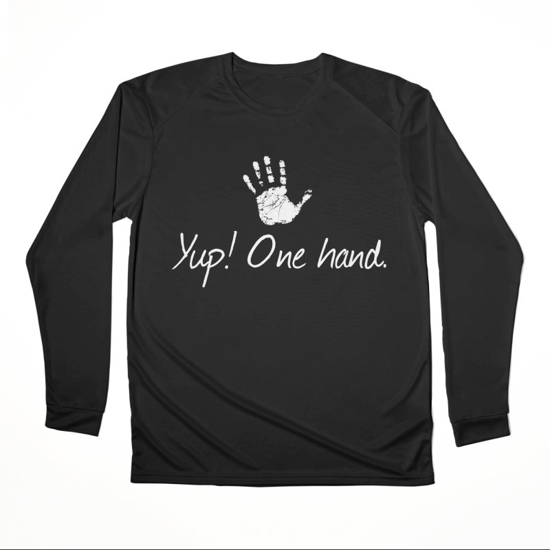 Yup! One hand. White lettering Men's Longsleeve T-Shirt by bornjustright's Artist Shop