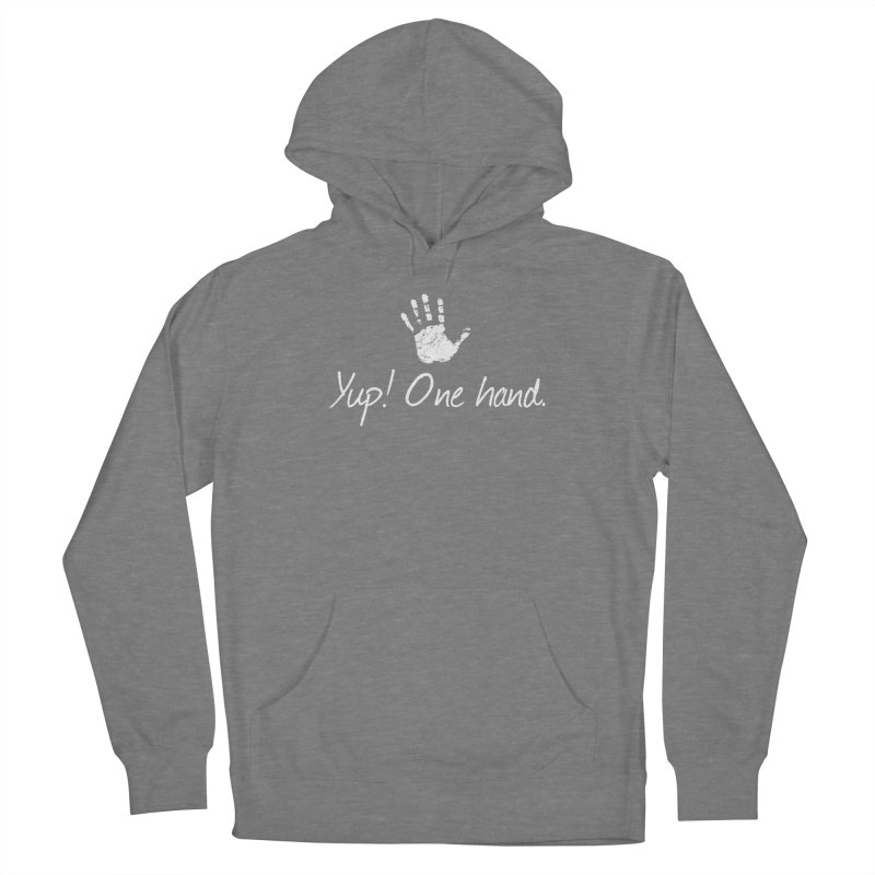 Yup! One hand. White lettering Women's Pullover Hoody by bornjustright's Artist Shop