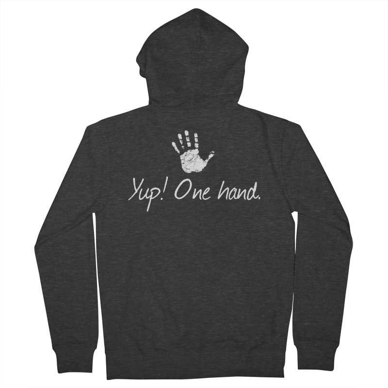 Yup! One hand. White lettering Men's French Terry Zip-Up Hoody by bornjustright's Artist Shop