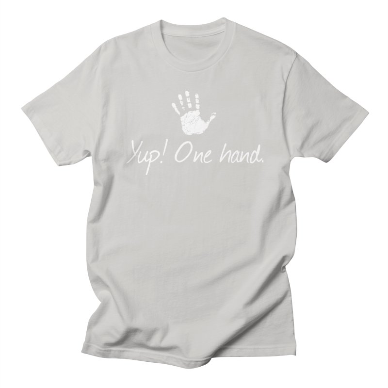 Yup! One hand. White lettering Men's Regular T-Shirt by bornjustright's Artist Shop