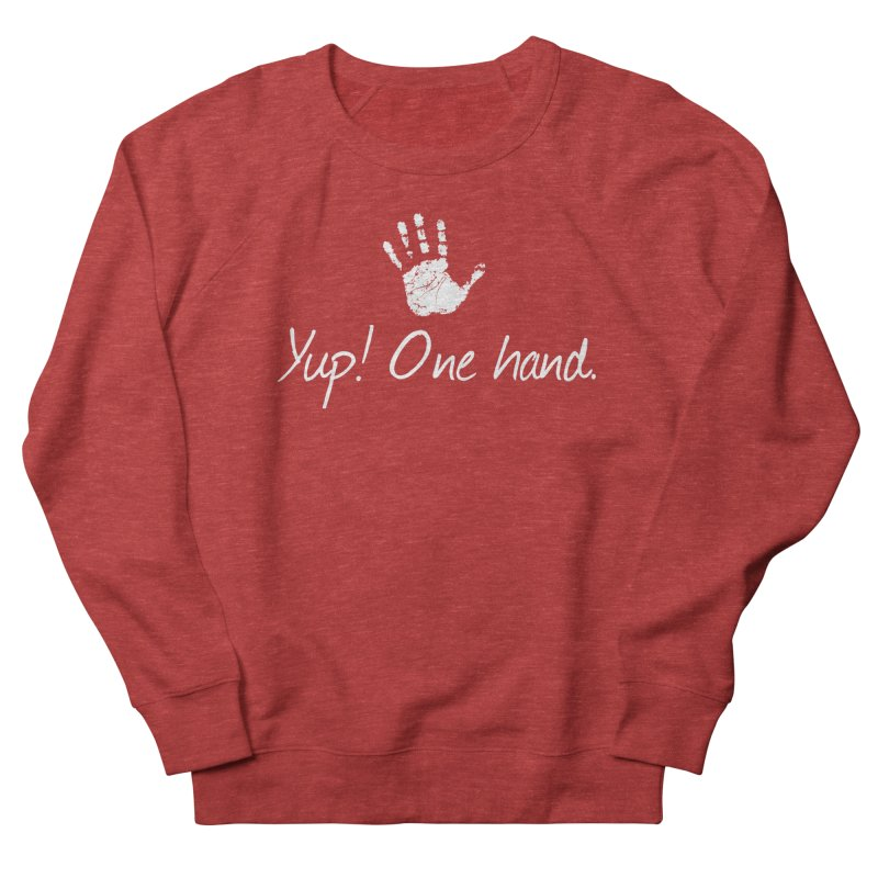 Yup! One hand. White lettering Men's French Terry Sweatshirt by bornjustright's Artist Shop