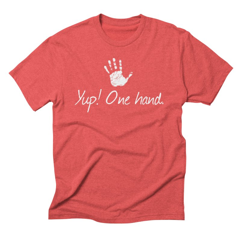 Yup! One hand. White lettering Men's Triblend T-Shirt by bornjustright's Artist Shop