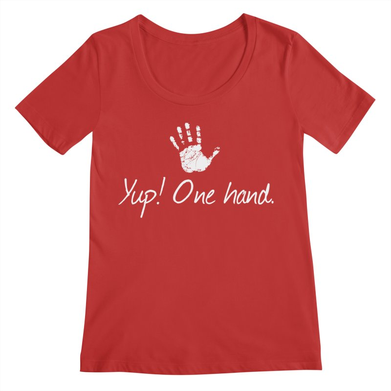 Yup! One hand. White lettering Women's Regular Scoop Neck by bornjustright's Artist Shop