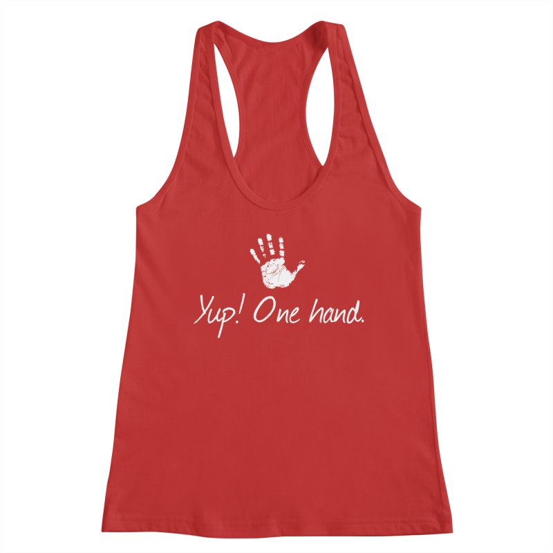 Yup! One hand. White lettering Women's Tank by bornjustright's Artist Shop