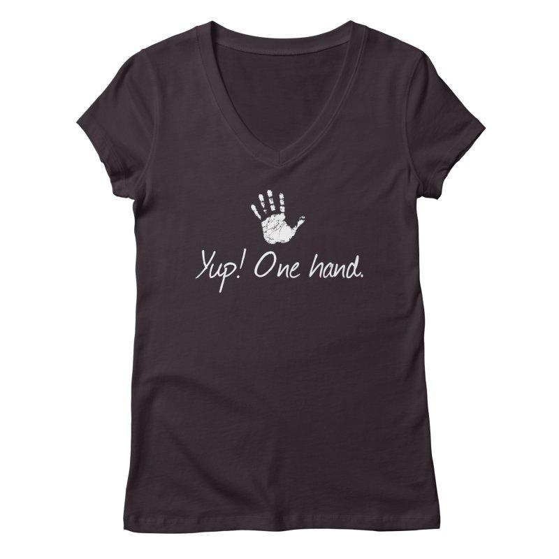Yup! One hand. White lettering Women's Regular V-Neck by bornjustright's Artist Shop