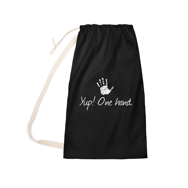 Yup! One hand. White lettering Accessories Laundry Bag Bag by bornjustright's Artist Shop