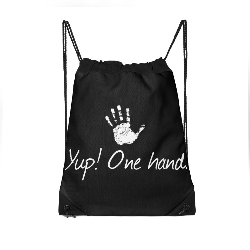 Yup! One hand. White lettering Accessories Drawstring Bag Bag by bornjustright's Artist Shop