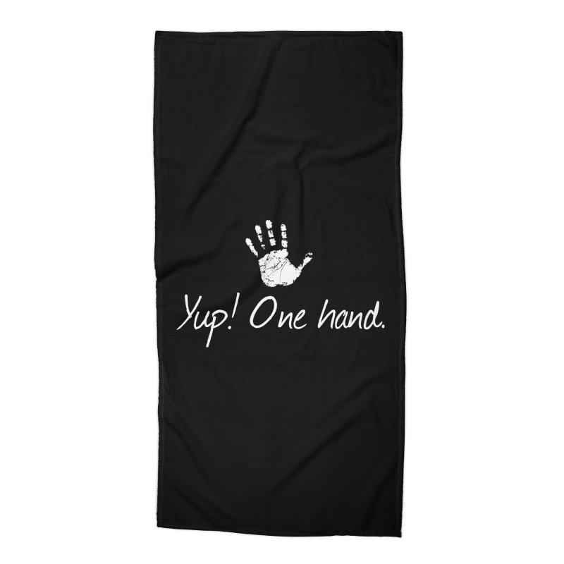 Yup! One hand. White lettering Accessories Beach Towel by bornjustright's Artist Shop