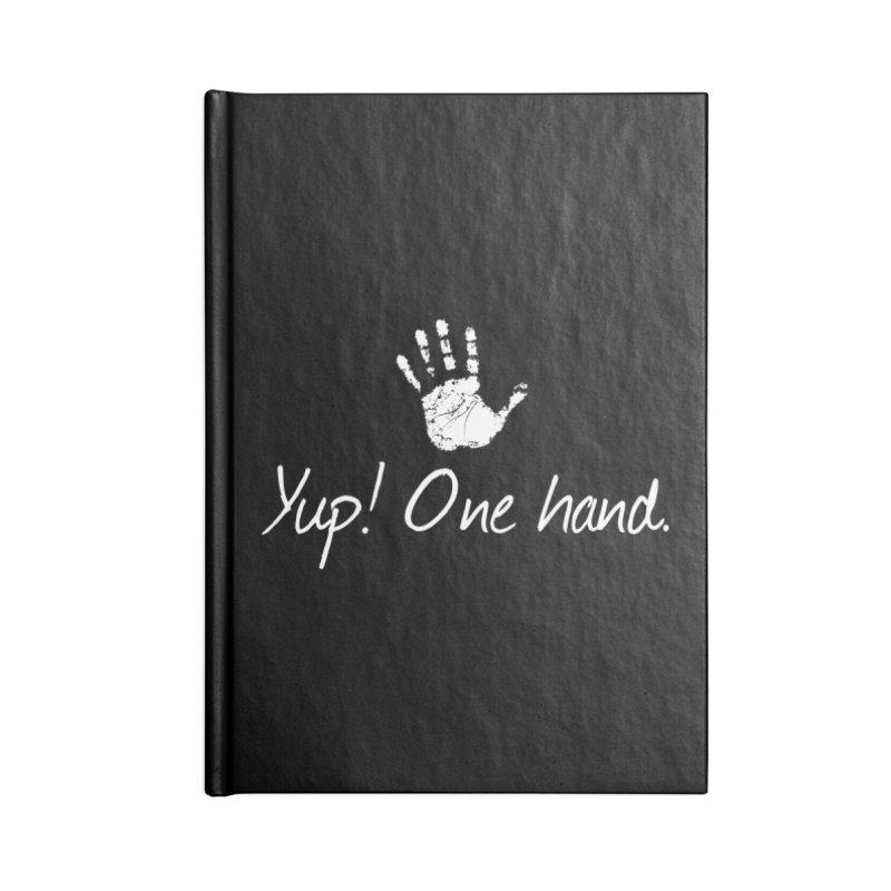 Yup! One hand. White lettering Accessories Blank Journal Notebook by bornjustright's Artist Shop