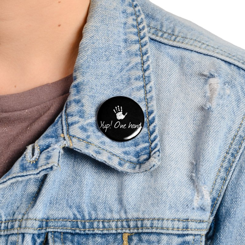 Yup! One hand. White lettering Accessories Button by bornjustright's Artist Shop