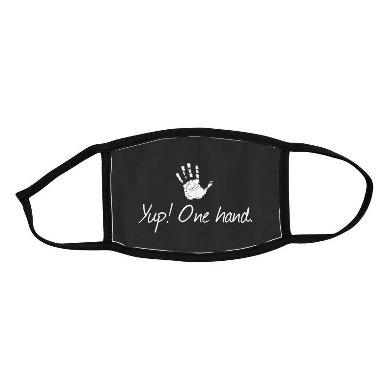 Yup! One hand. White lettering Accessories Face Mask by bornjustright's Artist Shop