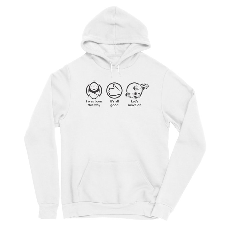 I WAS BORN THIS WAY Men's Pullover Hoody by bornjustright's Artist Shop