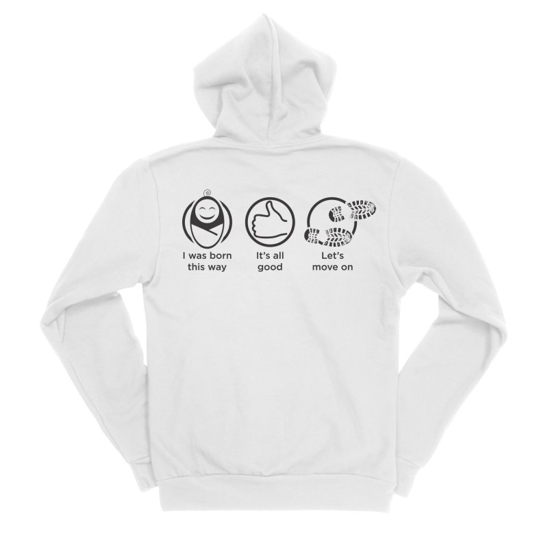 I WAS BORN THIS WAY Women's Sponge Fleece Zip-Up Hoody by bornjustright's Artist Shop