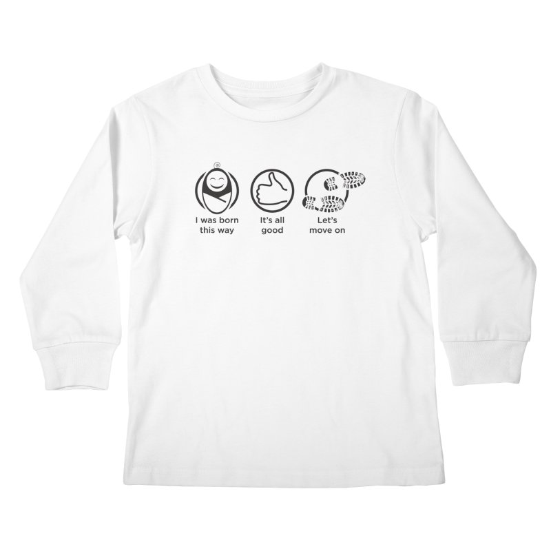 I WAS BORN THIS WAY Kids Longsleeve T-Shirt by bornjustright's Artist Shop