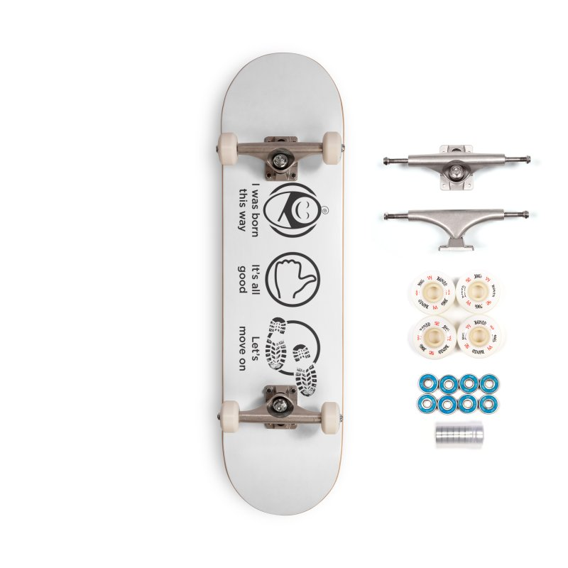 I WAS BORN THIS WAY Accessories Complete - Premium Skateboard by bornjustright's Artist Shop