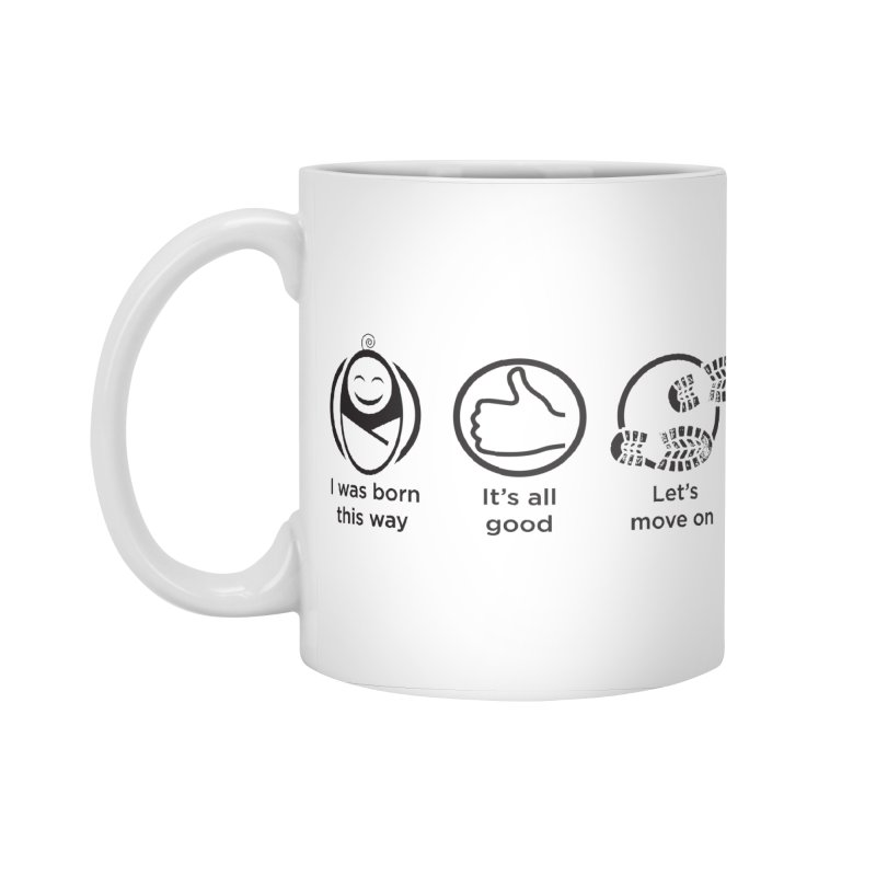 I WAS BORN THIS WAY Accessories Standard Mug by bornjustright's Artist Shop