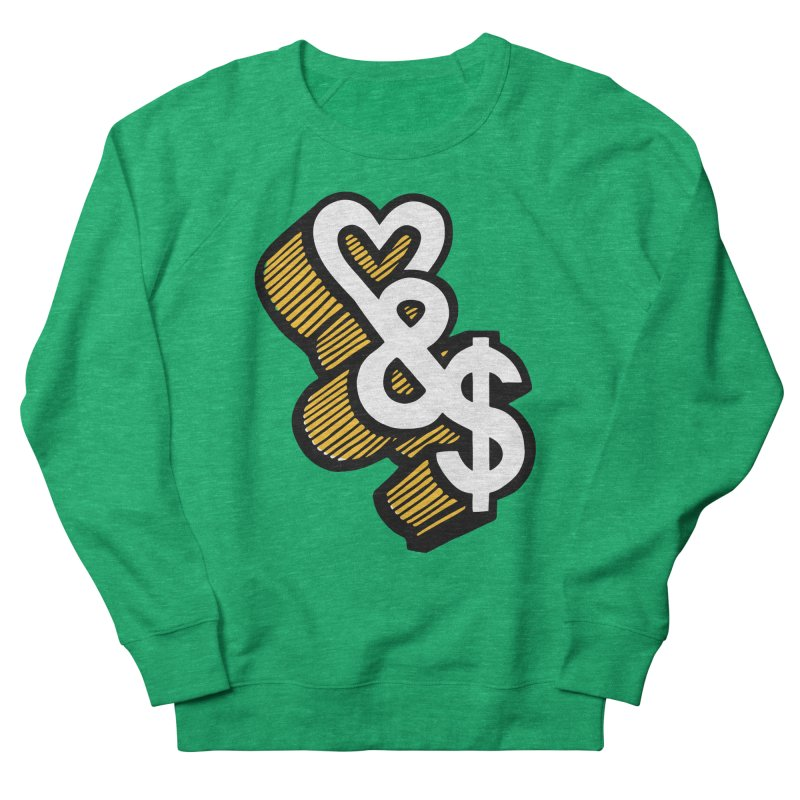 love & money Women's Sweatshirt by bortwein's Artist Shop