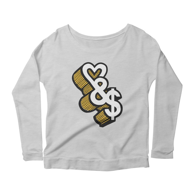 love & money Women's Longsleeve Scoopneck  by bortwein's Artist Shop
