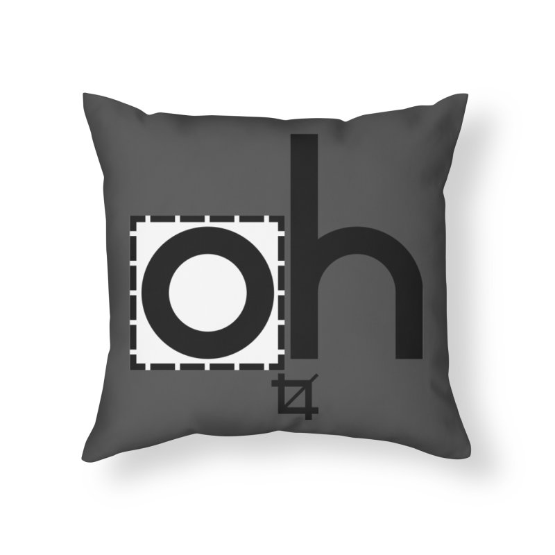 oh crop Home Throw Pillow by bortwein's Artist Shop