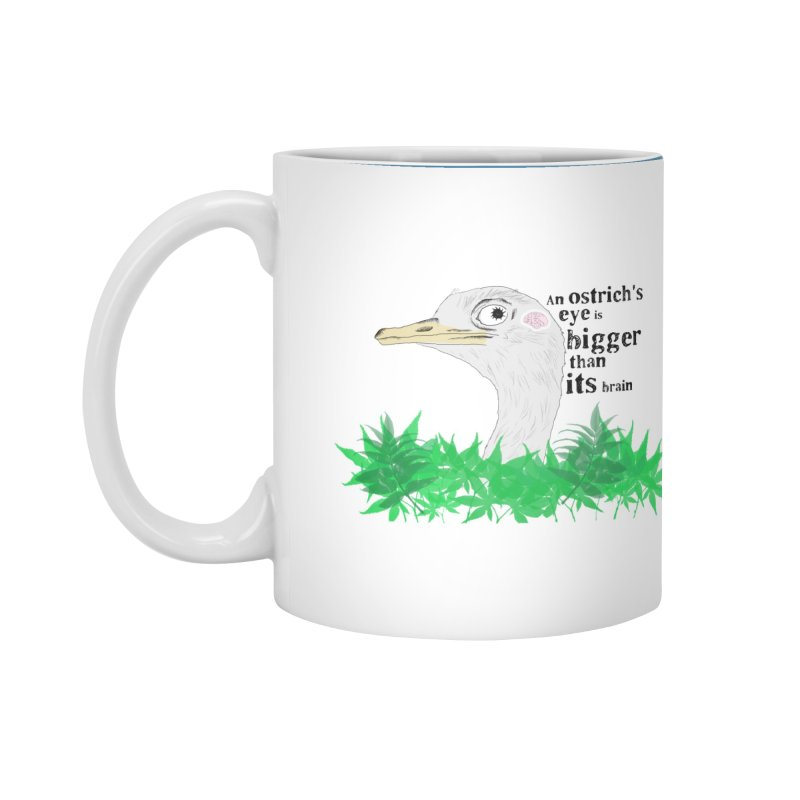 An Ostrich's eye is bigger than it's brain Accessories Mug by Boshik's Tshirt Shop