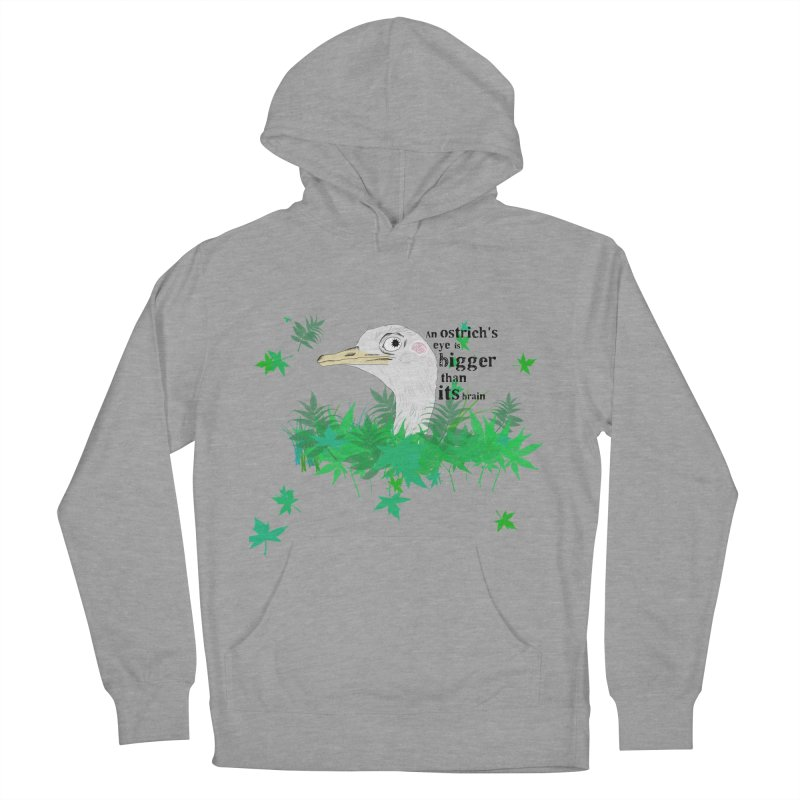 An Ostrich's eye is bigger than it's brain Women's French Terry Pullover Hoody by Boshik's Tshirt Shop
