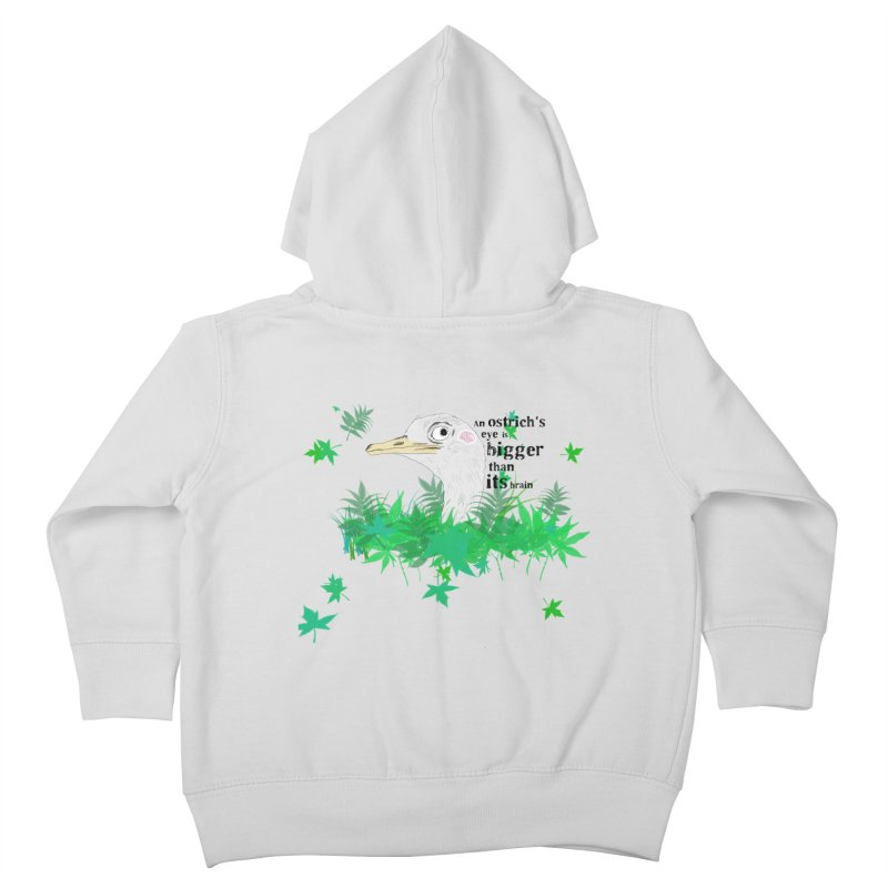 An Ostrich's eye is bigger than it's brain Kids Toddler Zip-Up Hoody by Boshik's Tshirt Shop
