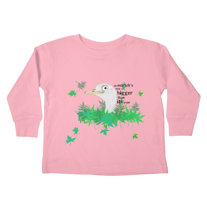 An Ostrich's eye is bigger than it's brain Kids Toddler Longsleeve T-Shirt by Boshik's Tshirt Shop