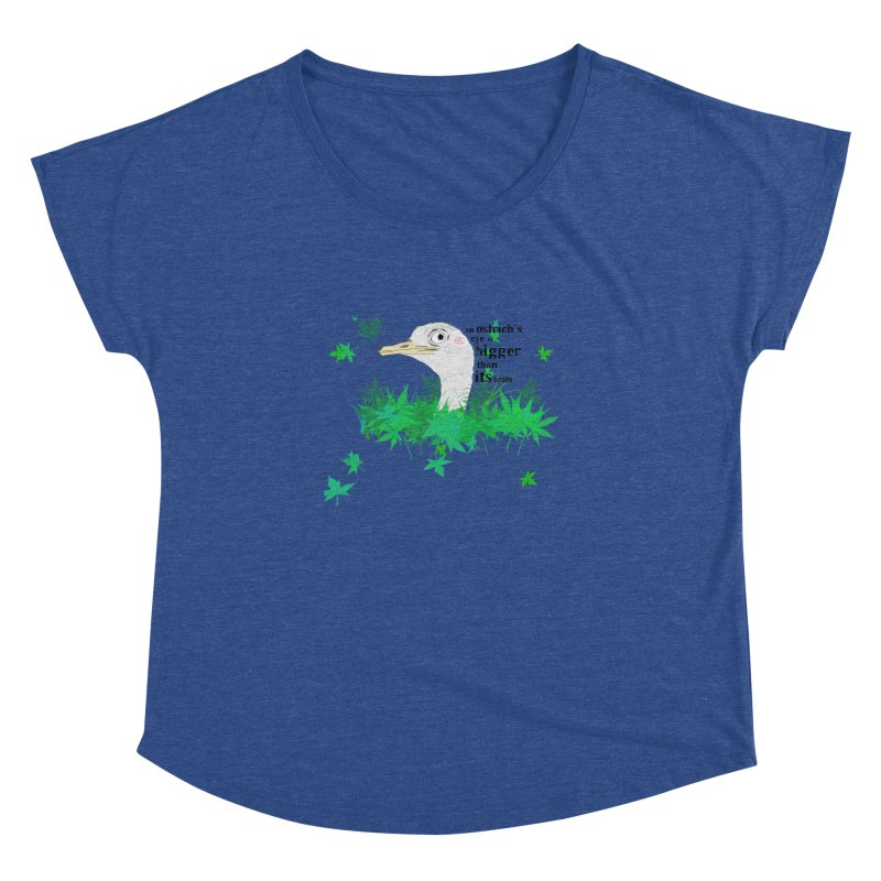 An Ostrich's eye is bigger than it's brain Women's Dolman by Boshik's Tshirt Shop