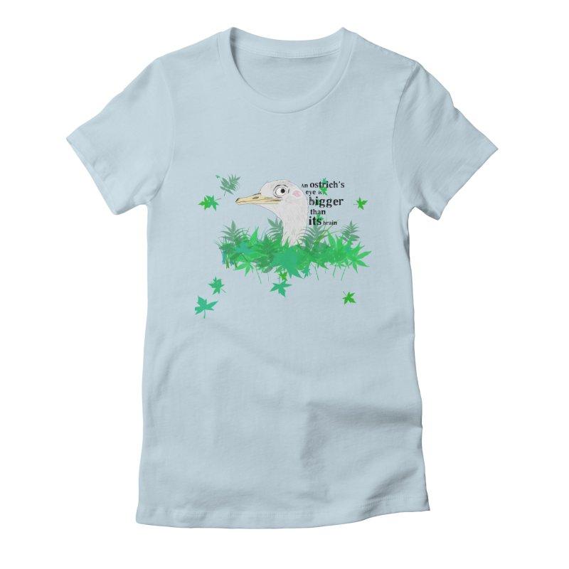 An Ostrich's eye is bigger than it's brain Women's Fitted T-Shirt by Boshik's Tshirt Shop