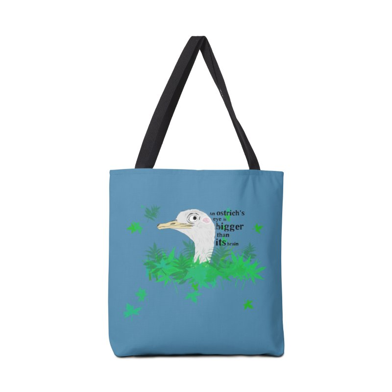 An Ostrich's eye is bigger than it's brain Accessories Bag by Boshik's Tshirt Shop