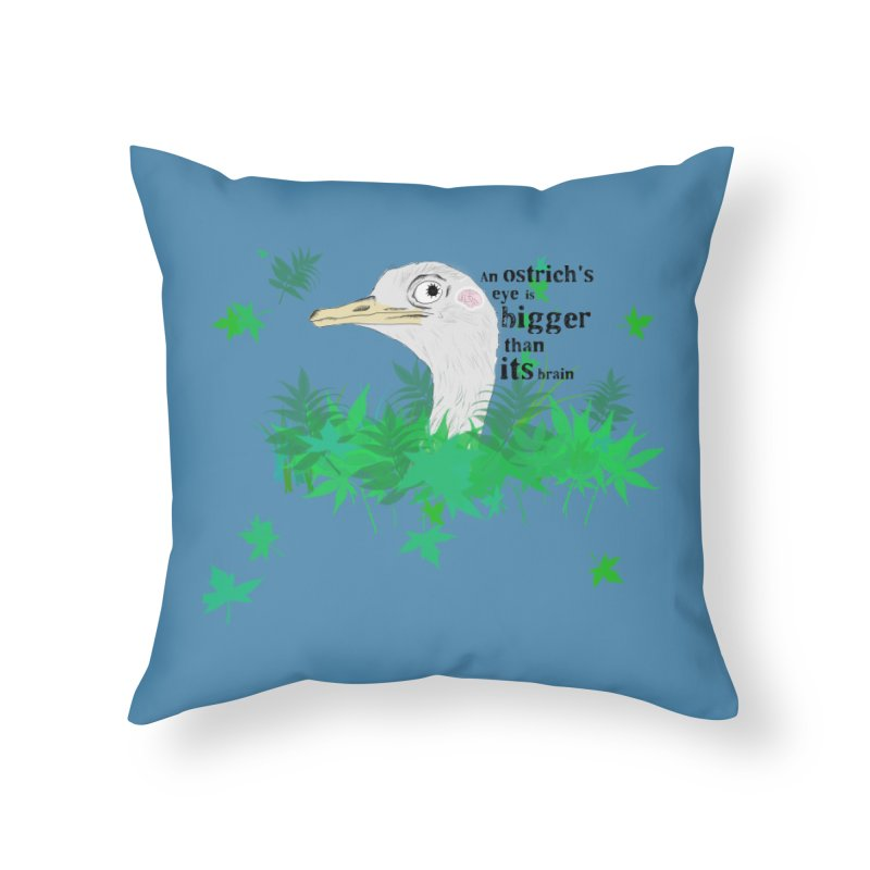 An Ostrich's eye is bigger than it's brain Home Throw Pillow by Boshik's Tshirt Shop