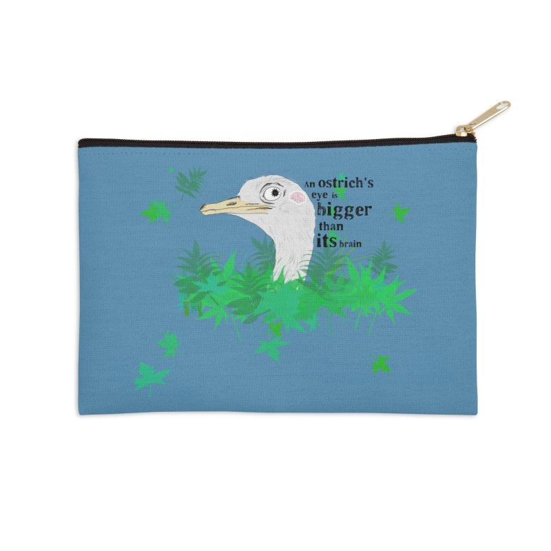 An Ostrich's eye is bigger than it's brain Accessories Zip Pouch by Boshik's Tshirt Shop