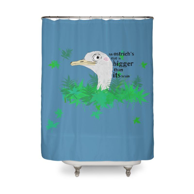 An Ostrich's eye is bigger than it's brain Home Shower Curtain by Boshik's Tshirt Shop
