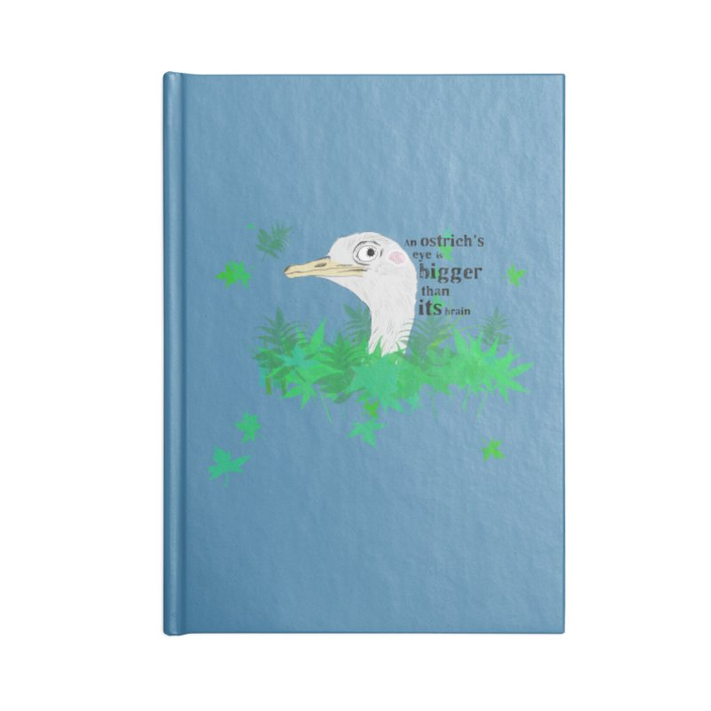 An Ostrich's eye is bigger than it's brain Accessories Notebook by Boshik's Tshirt Shop