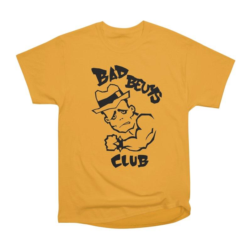 BAD BEUYS Women's Heavyweight Unisex T-Shirt by Boss Trés Bien