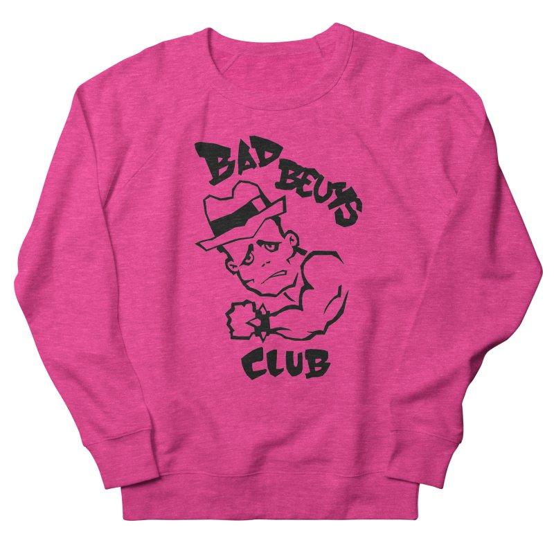 BAD BEUYS Women's French Terry Sweatshirt by Boss Trés Bien