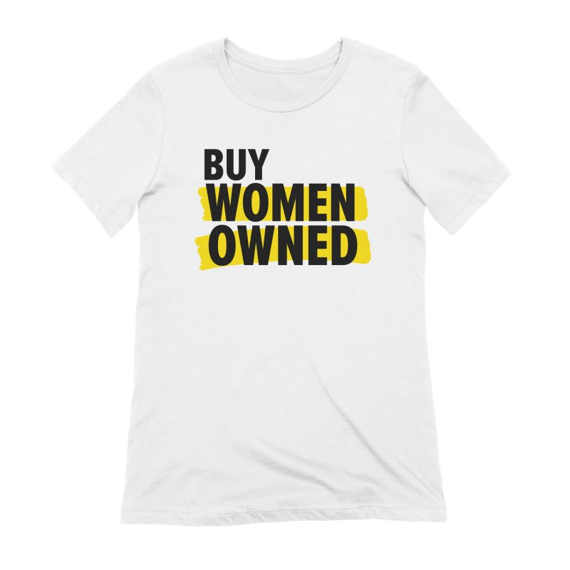 Buy Women-Owned in Women's Extra Soft T-Shirt White by Bossy Chicago