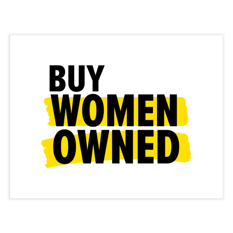 Buy Women-Owned Home Fine Art Print by Bossy Chicago