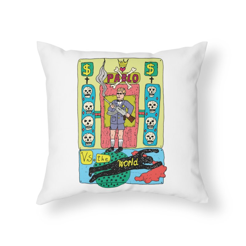 Pablo Vs. the world Home Throw Pillow by Bottone magliette