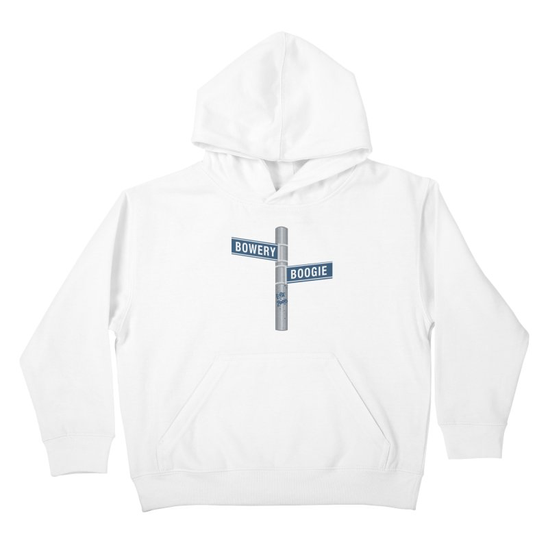 Boogie Street Sign Kids Pullover Hoody by Bowery Boogie Merch Shop