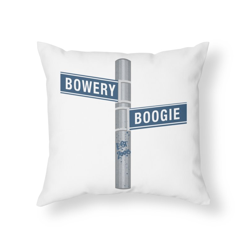 Boogie Street Sign Home Throw Pillow by Bowery Boogie Merch Shop
