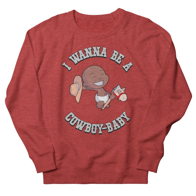 Cowboy-Baby Women's French Terry Sweatshirt by boxset's Artist Shop